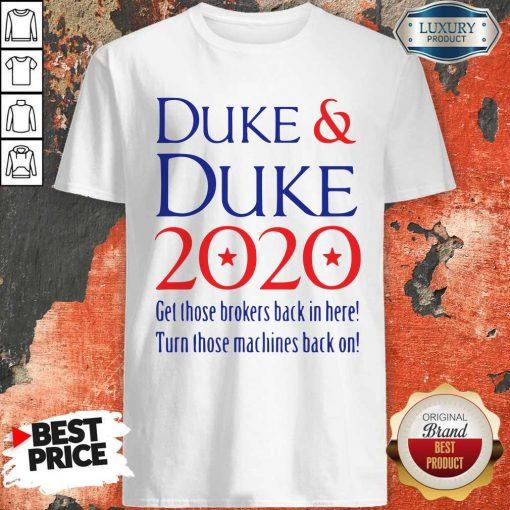 Duke And Duke 2020 Get Those Brolers Back IDuke And Duke 2020 Get Those Brolers Back In Here Shirtn Here Shirt