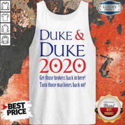 Duke And Duke 2020 Get Those Brolers Back In Here Tank Top