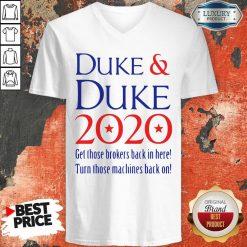 Duke And Duke 2020 Get Those Brolers Back In Here V-neck