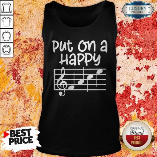 Good Put On A Happy Face Music Tank Top