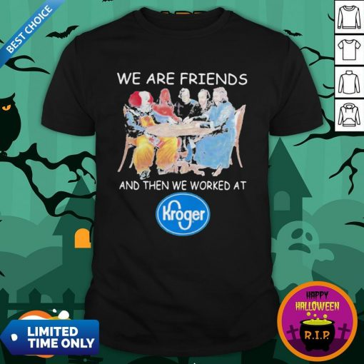 Halloween Horror Characters We Are Friends Worked At Kroger ShirtHalloween HorroHalloween Horror Characters We Are Friends Worked At Kroger ShirtHalloween Horror Characters We Are Friends Worked At Kroger Shirtr Characters We Are Friends Worked At Kroger Shirt