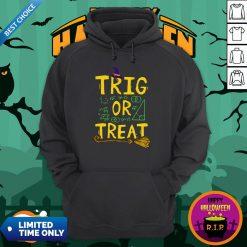 Halloween Math Teacher Trig Or Treat Student School College Hoodie