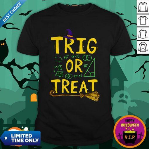 Halloween Math Teacher Trig Or Treat Student School College ShirtHalloween Math Teacher Trig Or Treat Student School College Shirt