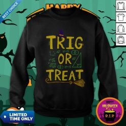 Halloween Math Teacher Trig Or Treat Student School College Sweatshirt