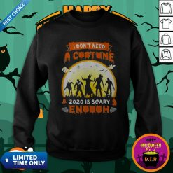 Halloween Nurse I Don't Need A Costume 2020 Is Scary Enough Sunset Sweatshirt
