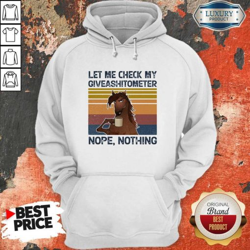Horse Let Me Check My Giveashitometer Nope Retro Hoodie