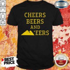 Hot Cheers Beers And 'eers Shirt