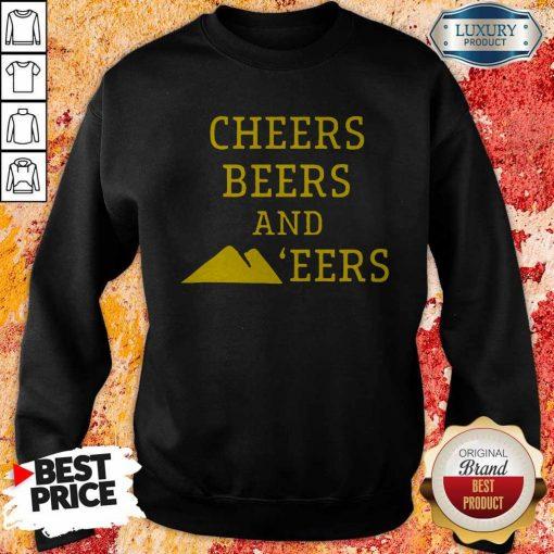 Hot Cheers Beers And 'eers Sweatshirt