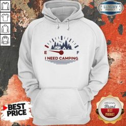 Hot I Need Camping Fuel Hoodie