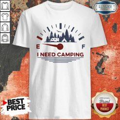 Hot I Need Camping Fuel Shirt