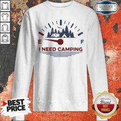 Hot I Need Camping Fuel Sweatshirt