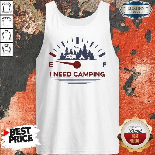 Hot I Need Camping Fuel Tank Top