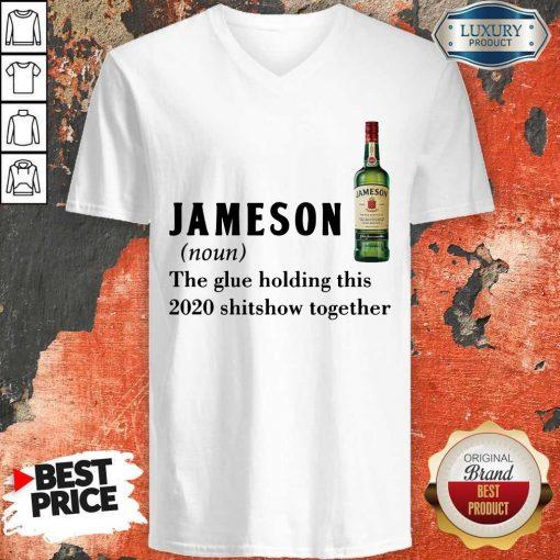 Hot Jameson Noun The Glue Holding ThisTogether V-neck