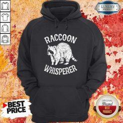Hot Raccoon Whisperer Hoodie