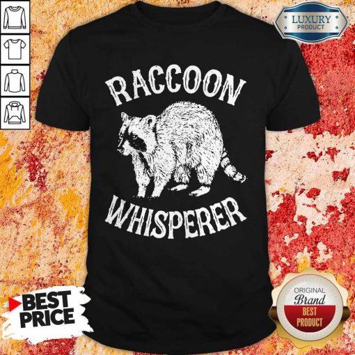 Hot Raccoon Whisperer Shirt