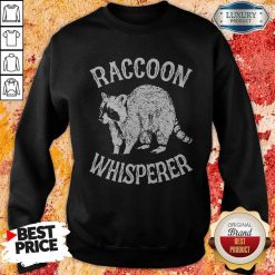 Hot Raccoon Whisperer Sweatshirt