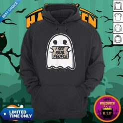 I See Real People Funny Halloween Ghost HoodieI See Real People Funny Halloween Ghost Hoodie