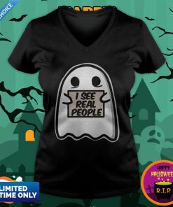 I See Real People Funny Halloween Ghost V-neck