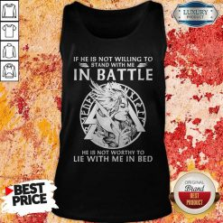 If He Is Not Willing To Stand With Me In To Lie With Me In Bed Tank Top