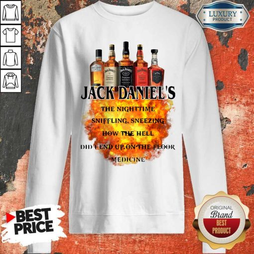 Jack Daniel's The Nighttime Sniffling Sneezing How The Sweatshirt