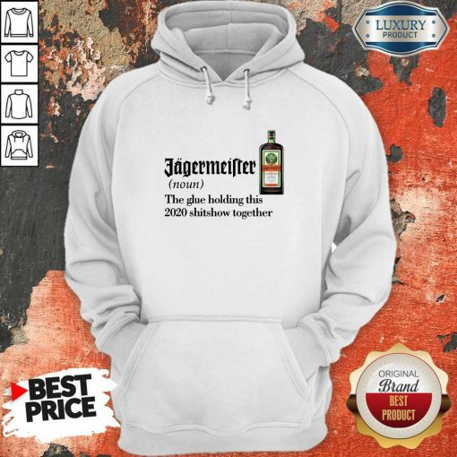 Jagermeister Noun The Glue Holding This Together Hoodie