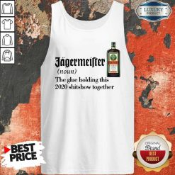 Jagermeister Noun The Glue Holding This Together Tank Top