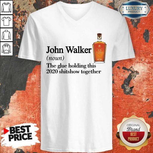John Walker Noun The Glue Holding This 2020 Shitshow Together V-neck