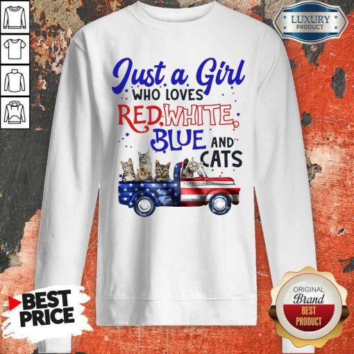 Just A Girl Who Loves Red White Blue And Cats American Flag Sweatshirt