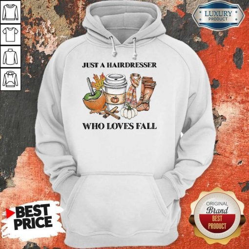 Just A Hairdresser Who Loves Fail Hoodie