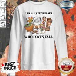 Just A Hairdresser Who Loves Fail Sweatshirt