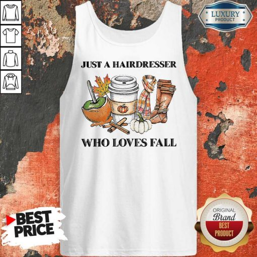 Just A Hairdresser Who Loves Fail Tank Top