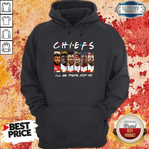 Kansas City Chiefs I'll Be There For You Hoodie