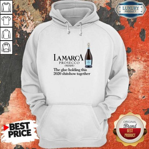 Lamarca Prosecco Noun The Glue Holding Together Hoodie