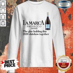 Lamarca Prosecco Noun The Glue Holding Together Sweatshirt