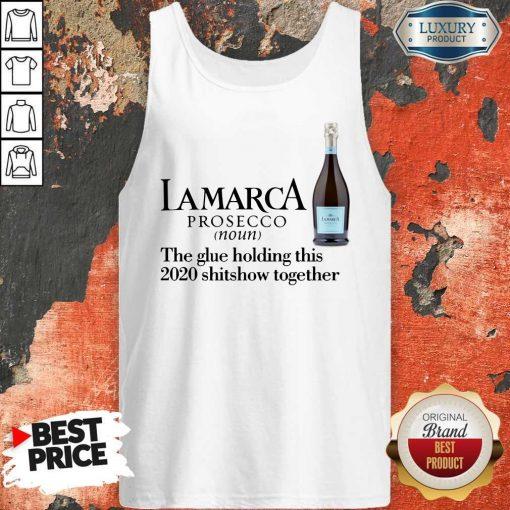 Lamarca Prosecco Noun The Glue Holding TogeLamarca Prosecco Noun The Glue Holding Together Tank topther Tank top
