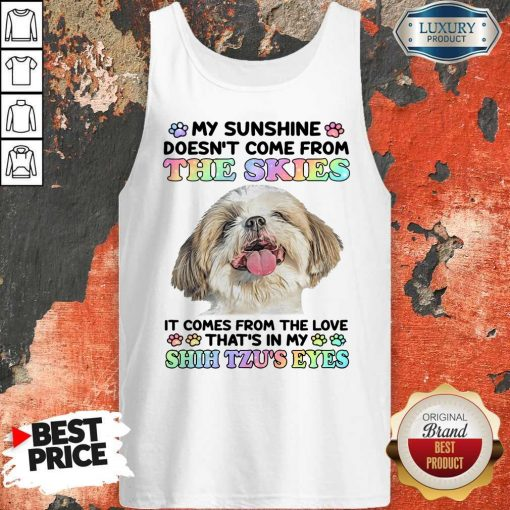 My Sunshine Doesn't Come From The Skies It Comes From The TAnk Top