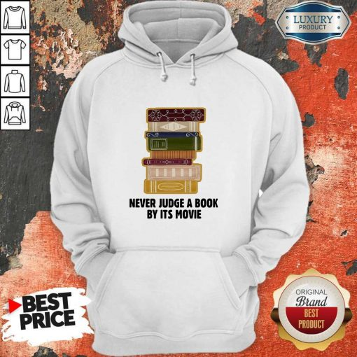 Never Judge A BookBy It's Movie Hoodie