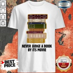 Never Judge A BookBy It's Movie Shirt