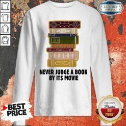Never Judge A BookBy It's Movie Sweatshirt