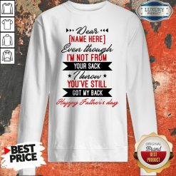 Personalized Dear Dad Even Though I'm Not From Mug Beer Stein Father's Day GiftsPersonalized Dear Dad Even Though I'm Not From Mug Beer Stein Father's Day Gifts Sweatshirt Sweatshirt
