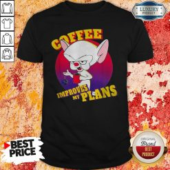 Pinky And The Brain Coffee Improves My Plans Shirt