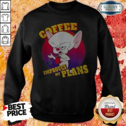 Pinky And The Brain Coffee Improves My Plans Sweatshirt