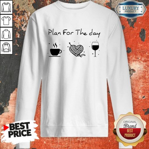 Plan For The Day Coffee Heart Knitting Wine Sweatshirt