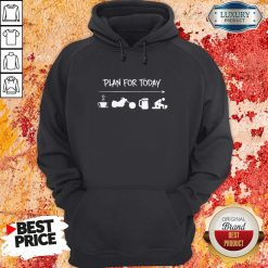 Plan For Today Coffee Motorbike Beer And Sex Hoodie