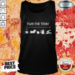 Plan For Today Coffee Motorbike Beer And Sex Tank Top