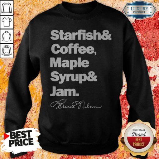Prince Starfish Coffee Maple Syrup And Jam SweatshirtPrince Starfish Coffee Maple Syrup And Jam Sweatshirt