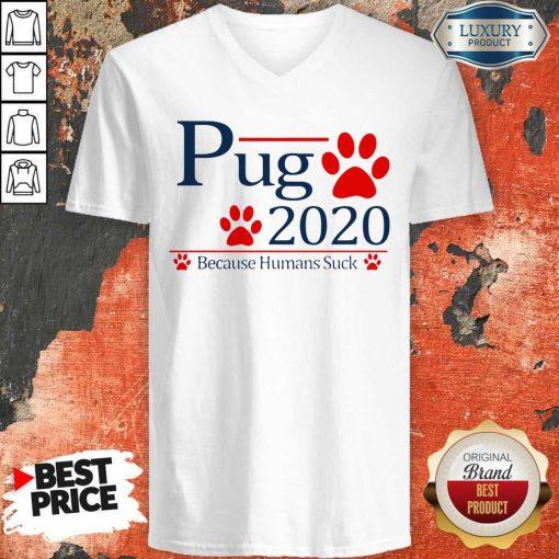 Pug 2020 Because Humans Suck V-neckPug 2020 Because Humans Suck V-neck