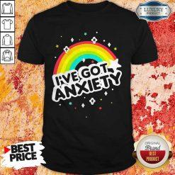 Rainbow I've Got Anxiety ShirtRainbow I've Got Anxiety Shirt