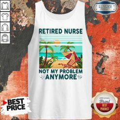 Retired Nurse Not My Problem Anymore Vintage Tank Top