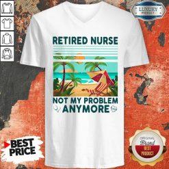 Retired Nurse Not My Problem Anymore Vintage V-neck
